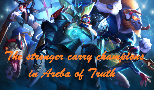 The stronger carry champions in Arena of Truth