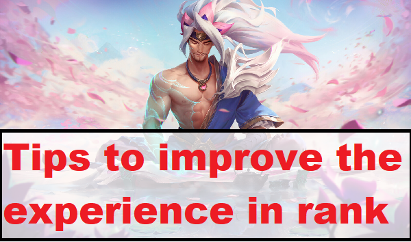 Tips to improve the experience in rank